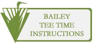 Bailey Tee Time Instructions